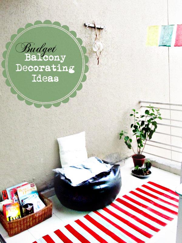 Diy Budget Balcony Decorating Ideas 3 Awesome Tips Trumatter